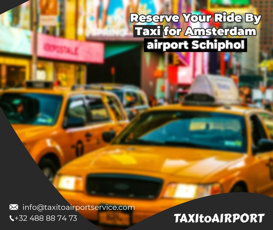 Taxi to Amsterdam Airport Schiphol