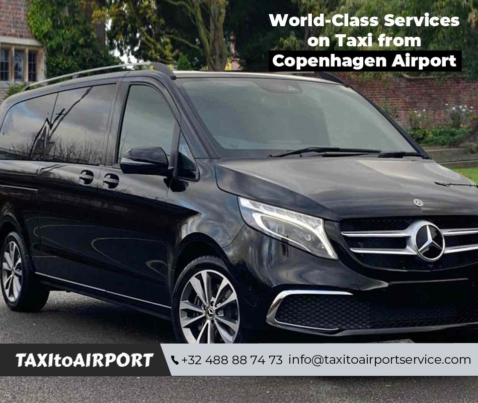 Hire reliable taxi to Copenhagen Airport