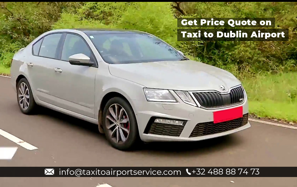 Get price quote on taxi to Dublin airport