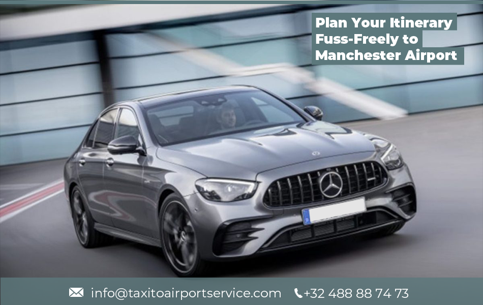 Plan Your Fuss-Freely to Manchester Airport