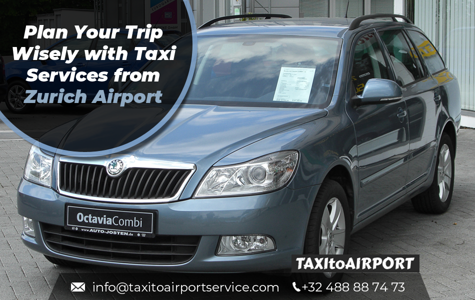 Taxi Services from Zurich Airport