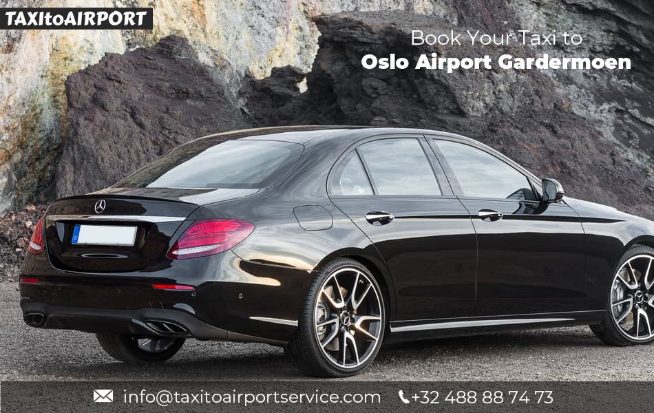 Book a Taxi at Oslo Airport Gardermoen